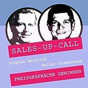 Preisgespräche gewinnen (Sales-up-Call) | Stephan Heinrich, Walter Zimmermann