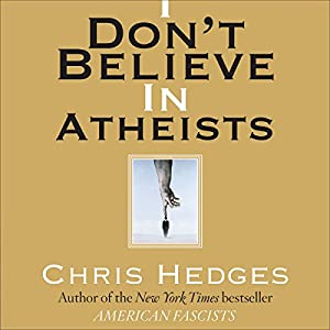 I Don't Believe in Atheists Hörbuch