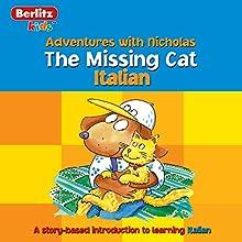 The Missing Cat: Berlitz Kids Italian, Adventures with Nicholas Audiobook by Berlitz Narrated by Berlitz