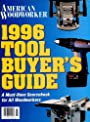 American Woodworker (Magazine), 1996 Tool Buyer's Guide, Issue 48 - American Woodworker