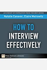 How to Interview Effectively (FT Press Delivers Elements) Kindle Edition