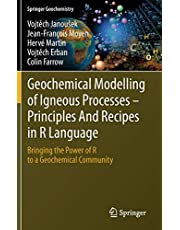 Geochemical Modelling of Igneous Processes – Principles And Recipes in R Language: Bringing the Power of R to a Geochemical Community