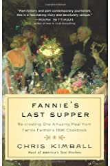 Fannie's Last Supper: Re-creating One Amazing Meal from Fannie Farmer's 1896 Cookbook Hardcover