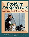 Positive Perspectives: Love Your Dog, Train Your Dog
