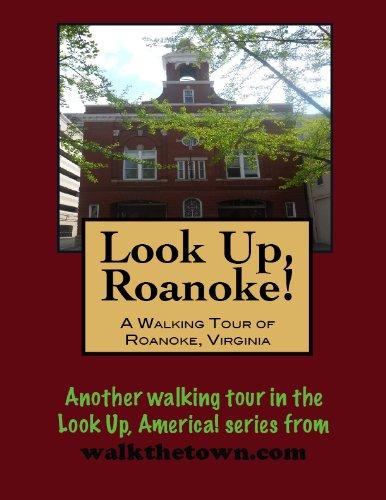 A Walking Tour of Roanoke, Virginia