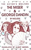 Image of 001: The Miser & George Dandin: The Actor's Moliere - Volume 1