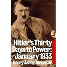 Hitler's Thirty Days to Power: January 1933 by Henry Ashby Turner (1996-10-17)