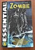 Essential Tales of the Zombie, Vol. 1 (v. 1)