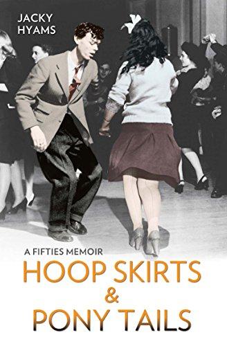 Hoop Skirts and Ponytails - A Fifties Memoir]()