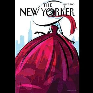 The New Yorker, May 6th 2013 (Douglas Preston, Ben McGrath, Rebecca Mead) Periodical
