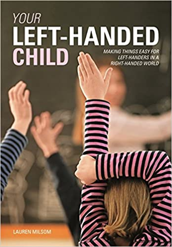your left handed child making things easy for left handers in a