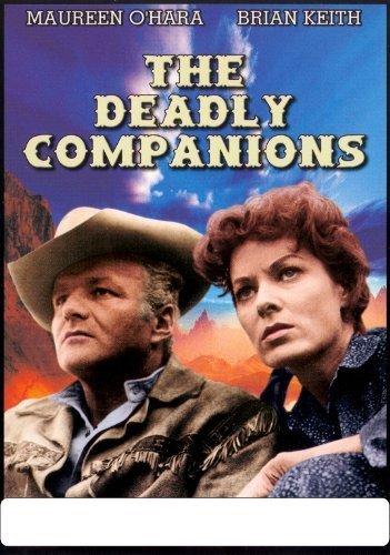 The Deadly Companions (DVD) Western (1960) 90 Minutes ~ Starring - Maureen O'Hara, Brian Keith, Steve Cochran, Chill Wills ~ Director - Sam Peckinpah