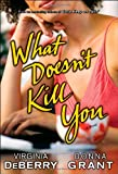 What Doesn't Kill You, Virginia DeBerry and Donna Grant, 1416564209
