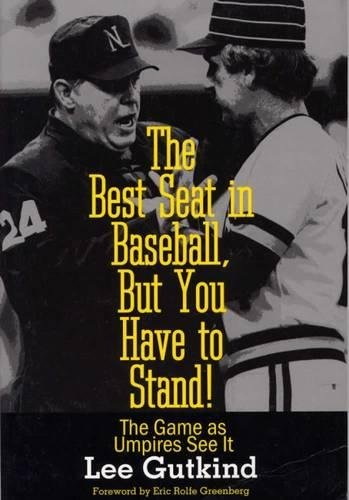 The Best Seat in Baseball, But You Have to Stand!: The Game ...