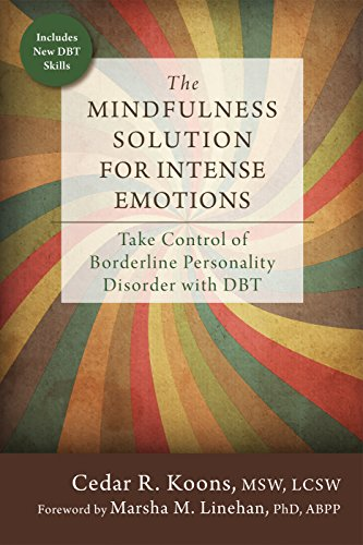 Solution Radical (The Mindfulness Solution for Intense Emotions: Take Control of Borderline Personality Disorder with DBT)