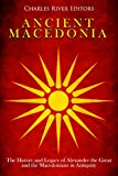 #4: Ancient Macedonia: The History and Legacy of Alexander the Great and the Macedonians in Antiquity