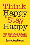 img - for Think Happy to Stay Happy: The Awesome Power of Learned Optimism book / textbook / text book