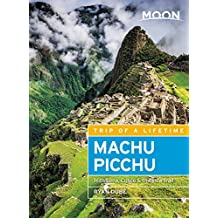 Moon Machu Picchu: With Lima, Cusco & the Inca Trail
