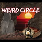 The Weird Circle: What Was It? (Dramatized) | The Weird Circle