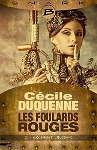 Les Foulards rouges - Saison 1, tome 2 : Six Feet Under par Cécile Duquenne