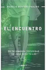 El Encuentro (Luz y Oscuridad nº 1) (Spanish Edition) Kindle Edition