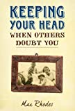 Keeping Your Head When Others Doubt You, Max Rhodes, 0981528392
