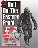 SS: Hell on the Eastern Front – The Waffen SS War