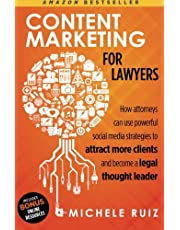 Content Marketing for Lawyers: How Attorneys Can Use Social Media Strategies to Attract More Clients and Become Legal Thought Leaders