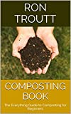 Composting Book: The Everything Guide to Composting for Beginners