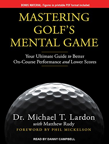 Read Online Mastering Golf's Mental Game: Your Ultimate Guide to Better On-Course Performance and Lower Scores PDF