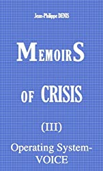 Memoirs of Crisis (III) Operating System - VOICE (English Edition)
