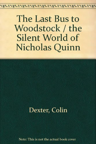The Last Bus to Woodstock / the Silent World of Nicholas Quinn