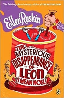 The Mysterious Disappearance of Leon (I Mean Noel) by Ellen Raskin (2011-01-06)