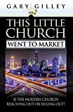 This Little Church Went to Market, Gary E. Gilley, 0852345968