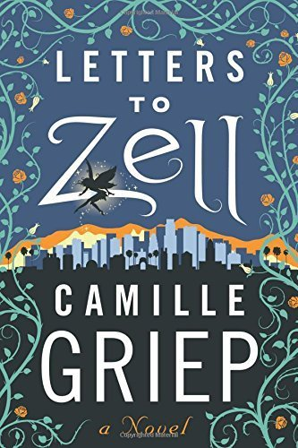 Letters to Zell by Camille Griep (2015-07-01)