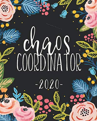 Chaos Coordinator: 2020 Weekly & Monthly Planner With Motivational Quotes