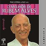 O Melhor de Rubem Alves - Sabedoria | Rubem Alves