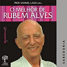 O Melhor de Rubem Alves - Sabedoria Audiobook by Rubem Alves Narrated by Rubem Alves