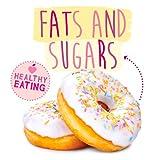 Fats and Sugars
