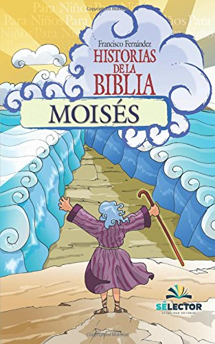 Moises (Historias de la Biblia) (Volume 2) (Spanish Edition) [Fernandez, Francisco] (Tapa Blanda)