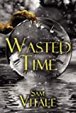 Wasted Time, Samantha Vitale, 1424174368