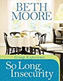 So Long, Insecurity Group Experience, Beth Moore, 1414349904