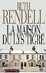 La maison du lys tigré par Rendell