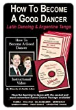 HOW TO BECOME A GOOD DANCER - Latin Dancing & Argentine Tango