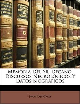 Book Memoria Del Sr. Decano, Discursos Necrológicos Y Datos Biográficos