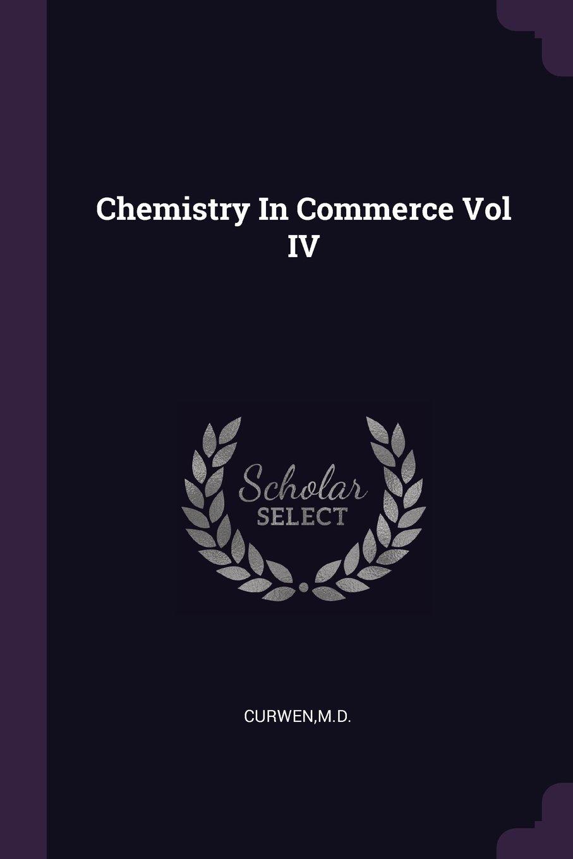 Read Online Chemistry in Commerce Vol IV pdf epub