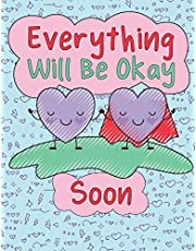 Everything Will Be Okay Soon: An Positive, Optimistic Coloring Book For Stressful Times: Positive sayings stress relieving coloring pages