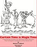 Curtain Time Is Magic Time : A Step-by Step Procedure for New Youth Theatre Directors from Conception, to Auditions, to Final Curtain Call, Hibbard, Michael H., 0876020376