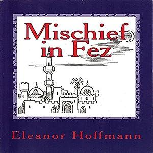 Mischief in Fez Audiobook