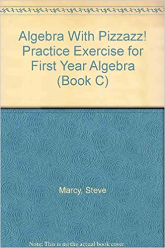 Algebra With Pizzazz! Practice Exercise for First Year Algebra ...